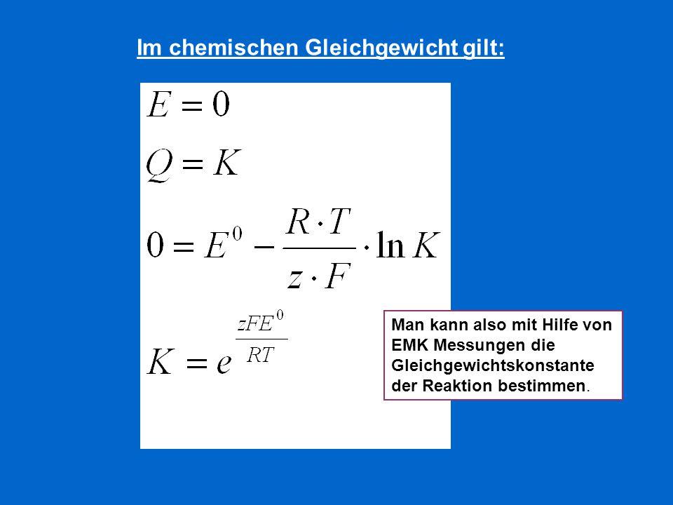 Im chemischen Gleichgewicht gilt: