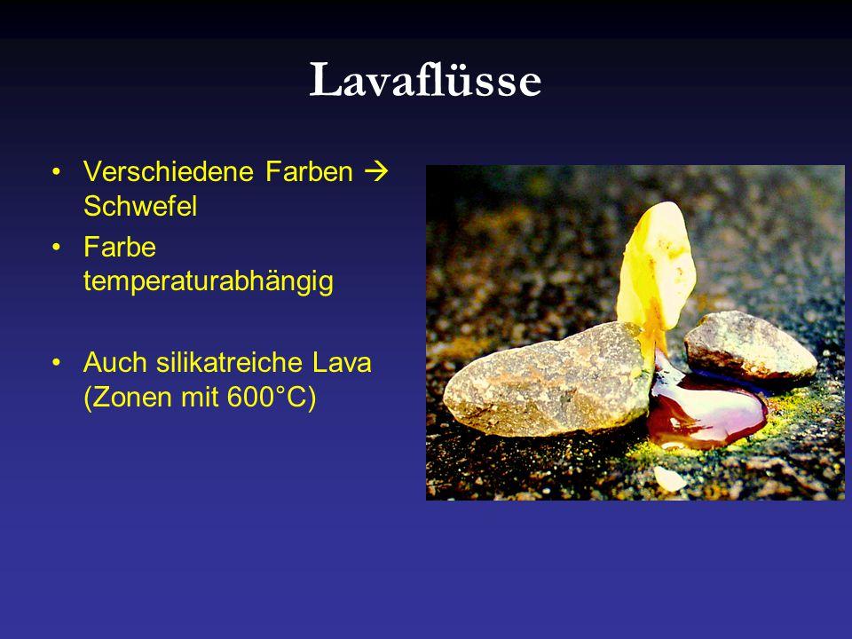 Lavaflüsse Verschiedene Farben  Schwefel Farbe temperaturabhängig