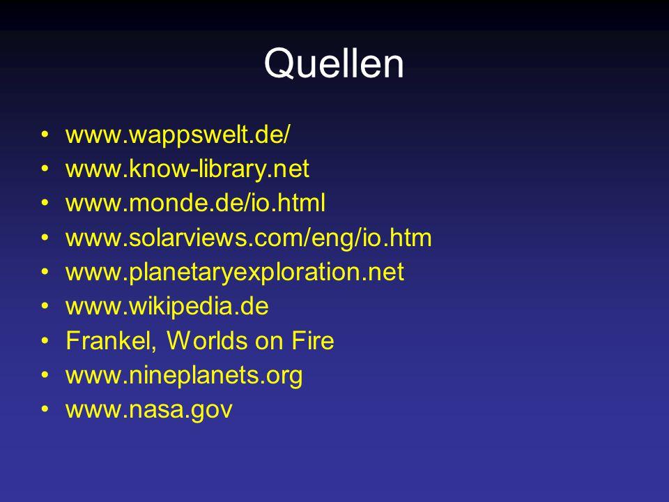 Quellen www.wappswelt.de/ www.know-library.net www.monde.de/io.html