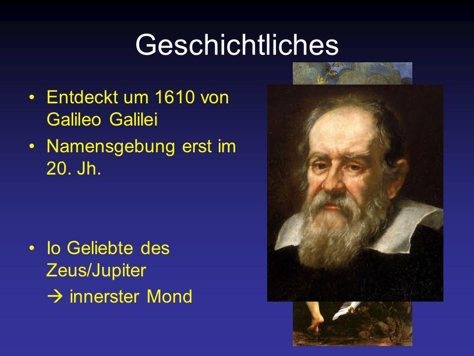 Geschichtliches Entdeckt um 1610 von Galileo Galilei