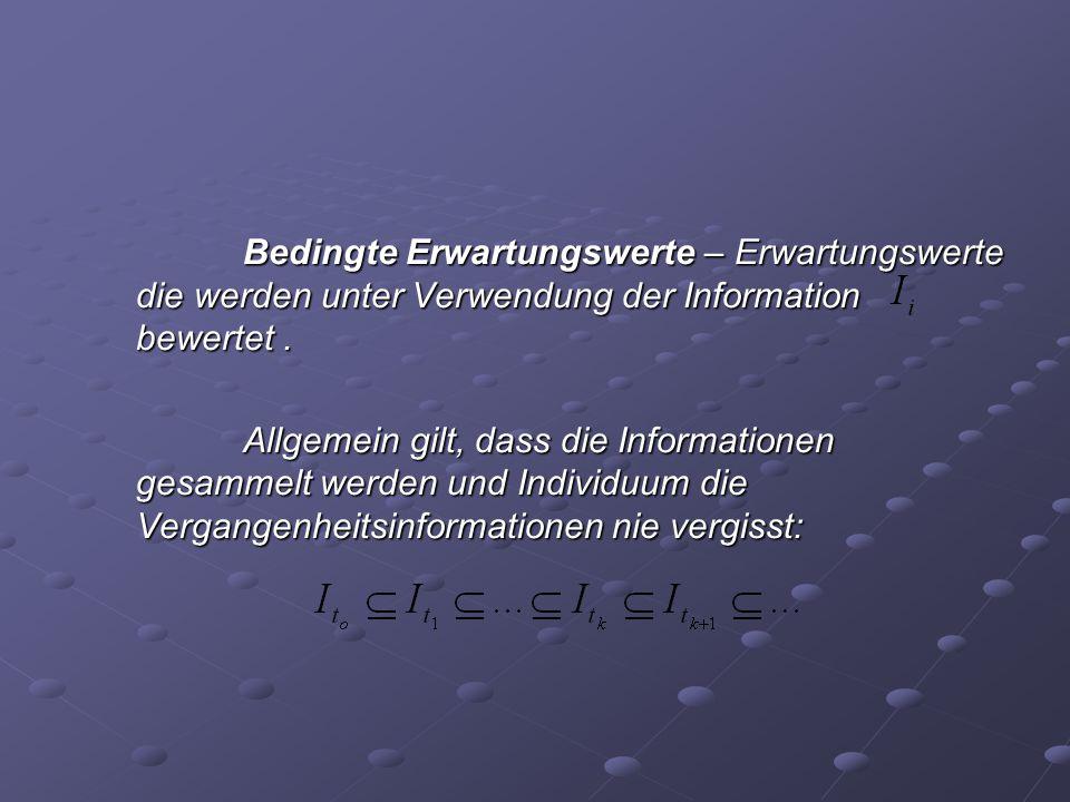 Bedingte Erwartungswerte – Erwartungswerte die werden unter Verwendung der Information bewertet .