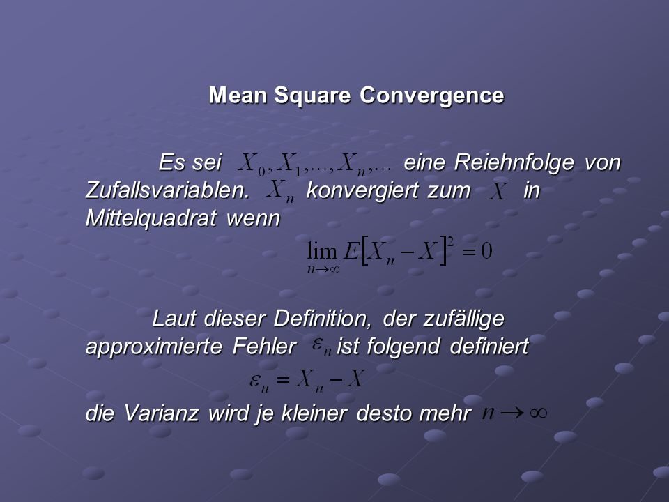 Mean Square Convergence