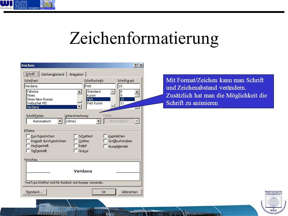 Zeichenformatierung Mit Format/Zeichen kann man Schrift und Zeichenabstand verändern.