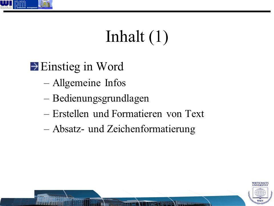 Inhalt (1) Einstieg in Word Allgemeine Infos Bedienungsgrundlagen