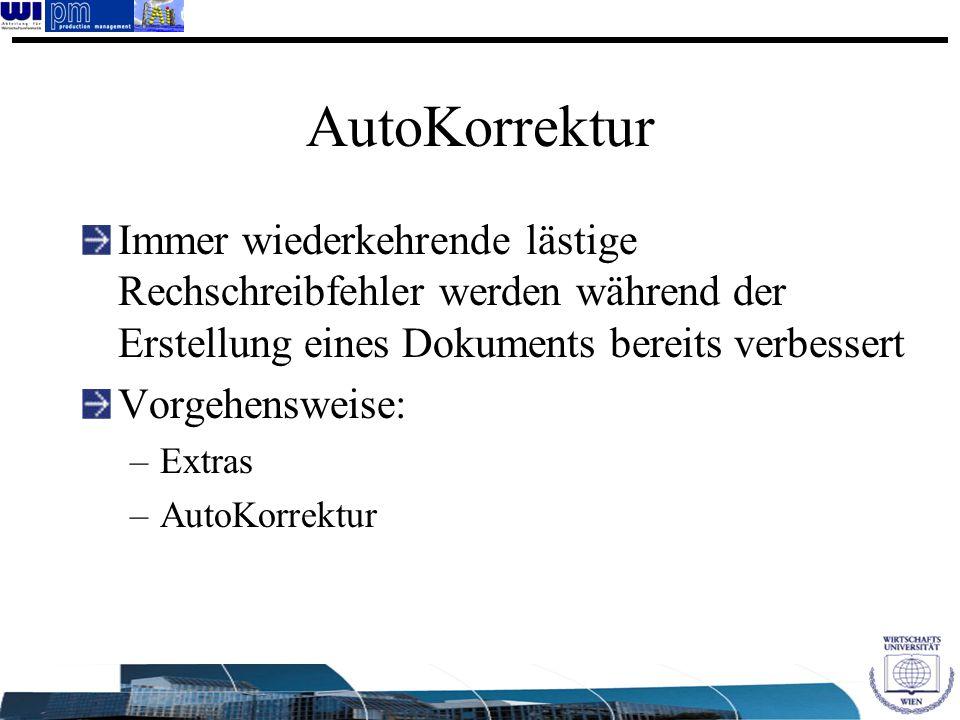 AutoKorrektur Immer wiederkehrende lästige Rechschreibfehler werden während der Erstellung eines Dokuments bereits verbessert.
