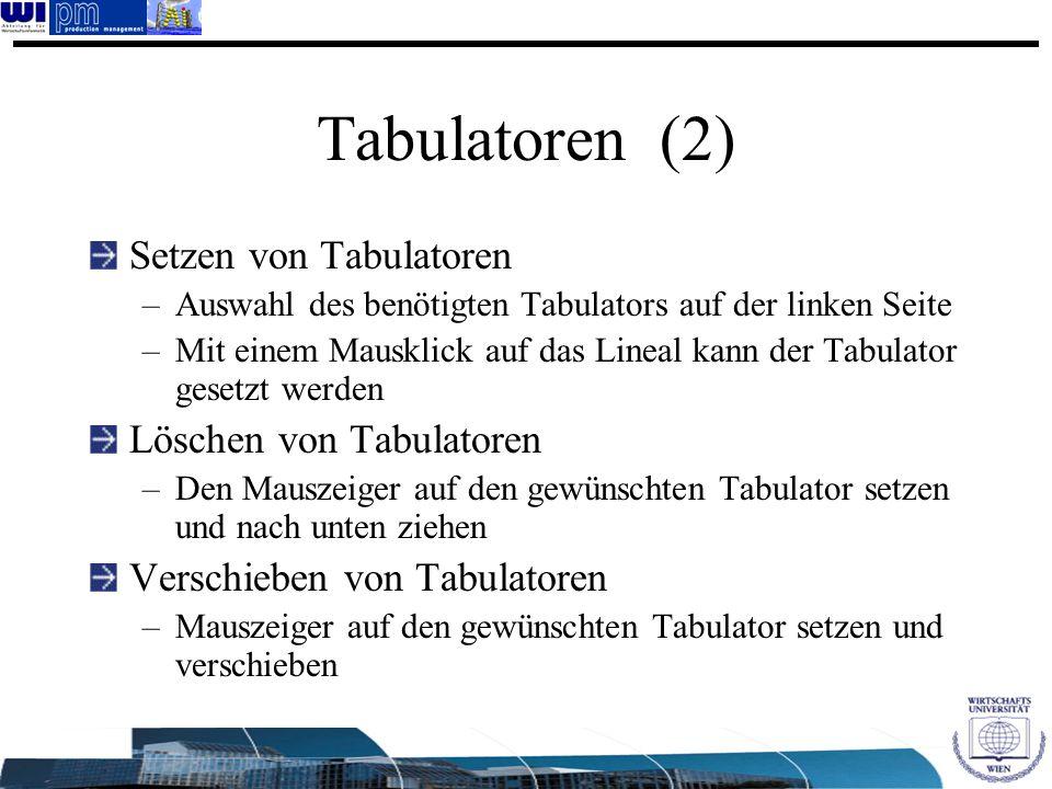 Tabulatoren (2) Setzen von Tabulatoren Löschen von Tabulatoren