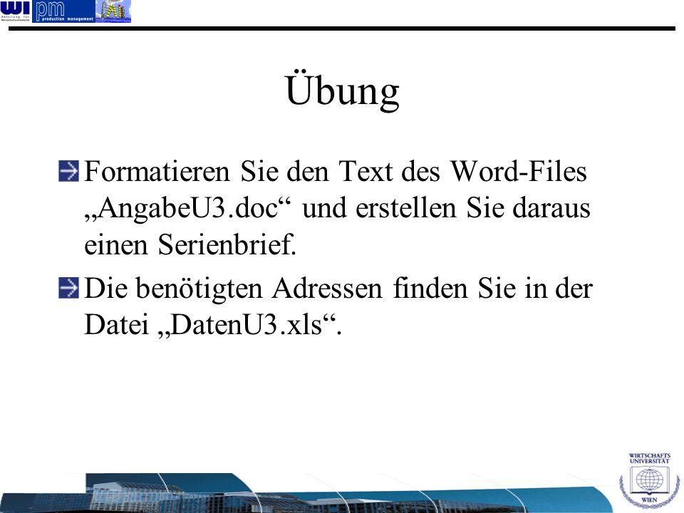 """Übung Formatieren Sie den Text des Word-Files """"AngabeU3.doc und erstellen Sie daraus einen Serienbrief."""