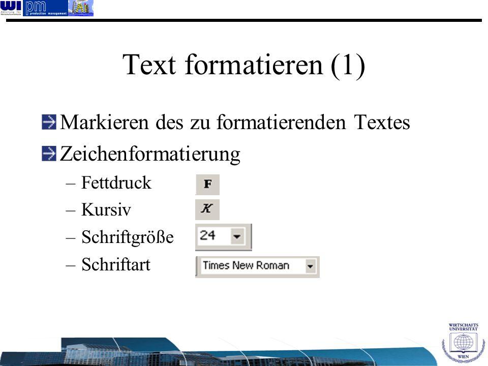 Text formatieren (1) Markieren des zu formatierenden Textes
