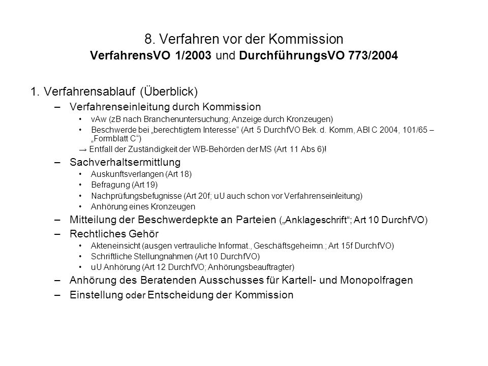 8. Verfahren vor der Kommission VerfahrensVO 1/2003 und DurchführungsVO 773/2004