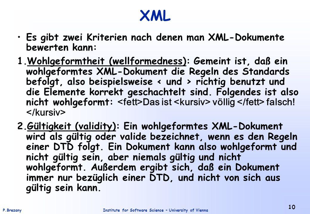 XML Es gibt zwei Kriterien nach denen man XML-Dokumente bewerten kann: