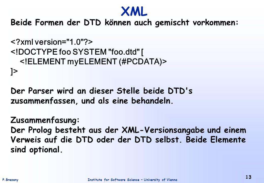 XML Beide Formen der DTD können auch gemischt vorkommen: