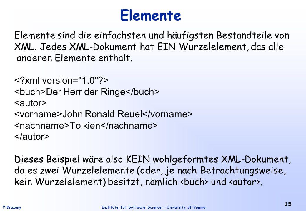 Elemente Elemente sind die einfachsten und häufigsten Bestandteile von