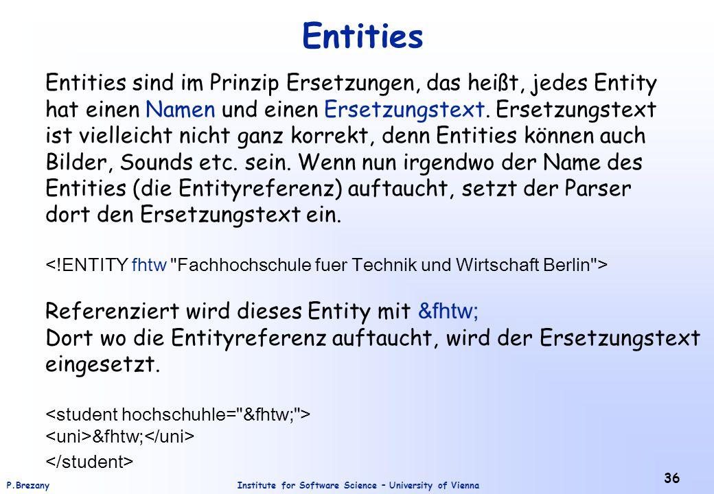 Entities Entities sind im Prinzip Ersetzungen, das heißt, jedes Entity