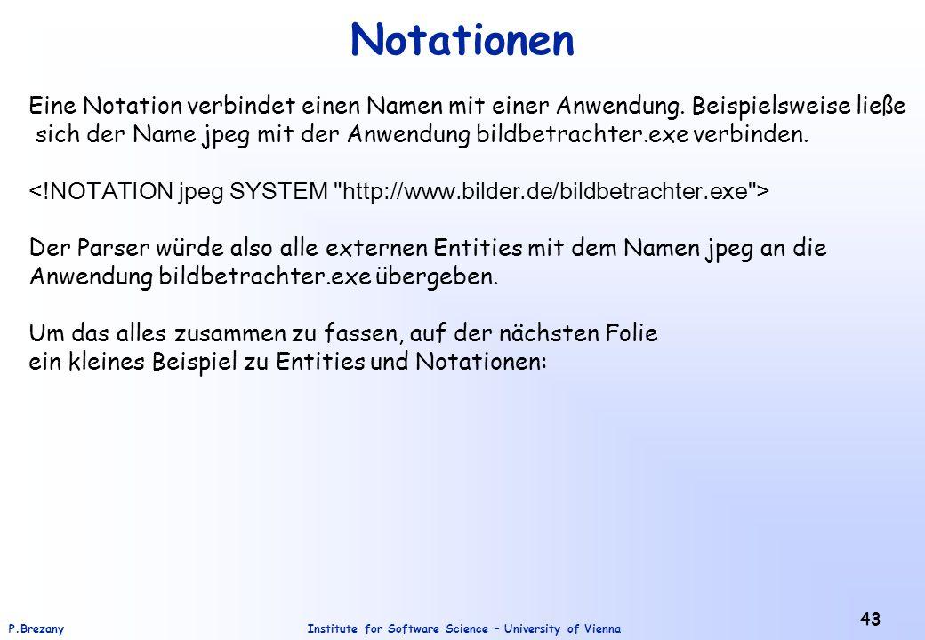 Notationen Eine Notation verbindet einen Namen mit einer Anwendung. Beispielsweise ließe.