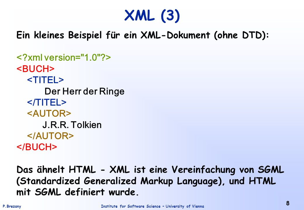 XML (3) Ein kleines Beispiel für ein XML-Dokument (ohne DTD):