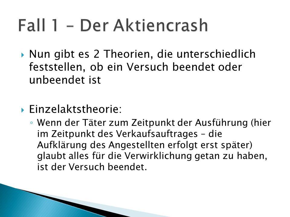 Fall 1 – Der Aktiencrash Nun gibt es 2 Theorien, die unterschiedlich feststellen, ob ein Versuch beendet oder unbeendet ist.