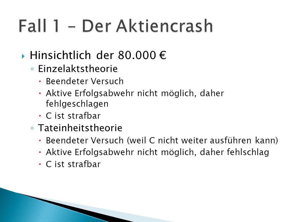 Fall 1 – Der Aktiencrash Hinsichtlich der 80.000 € Einzelaktstheorie