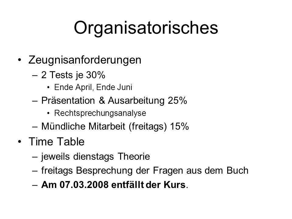 Organisatorisches Zeugnisanforderungen Time Table 2 Tests je 30%