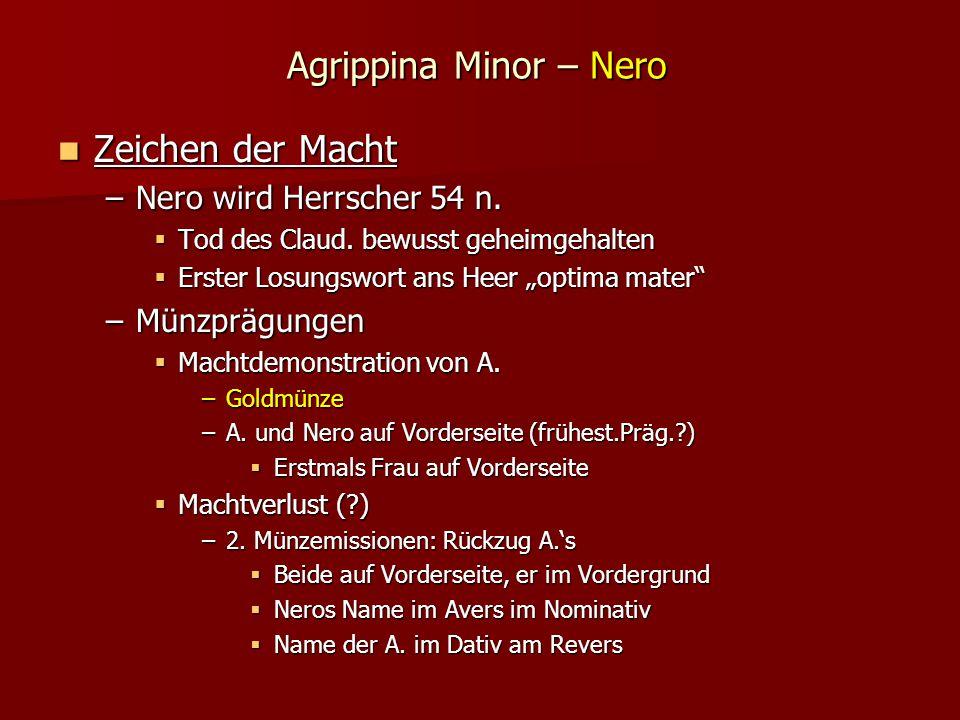 Agrippina Minor – Nero Zeichen der Macht Nero wird Herrscher 54 n.