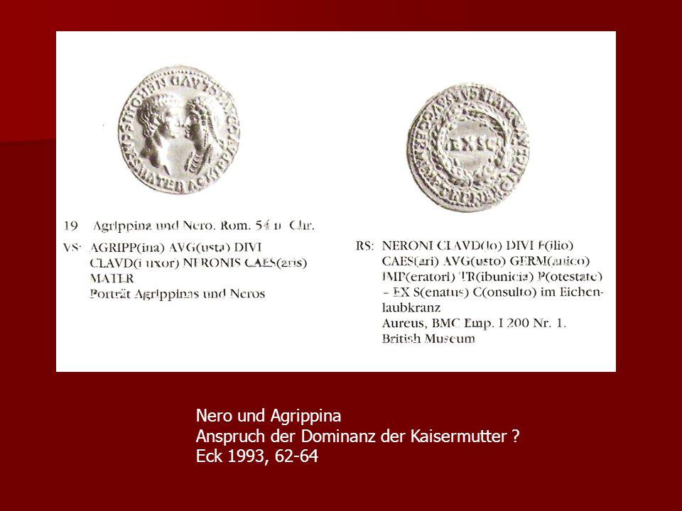 Nero und Agrippina Anspruch der Dominanz der Kaisermutter Eck 1993, 62-64