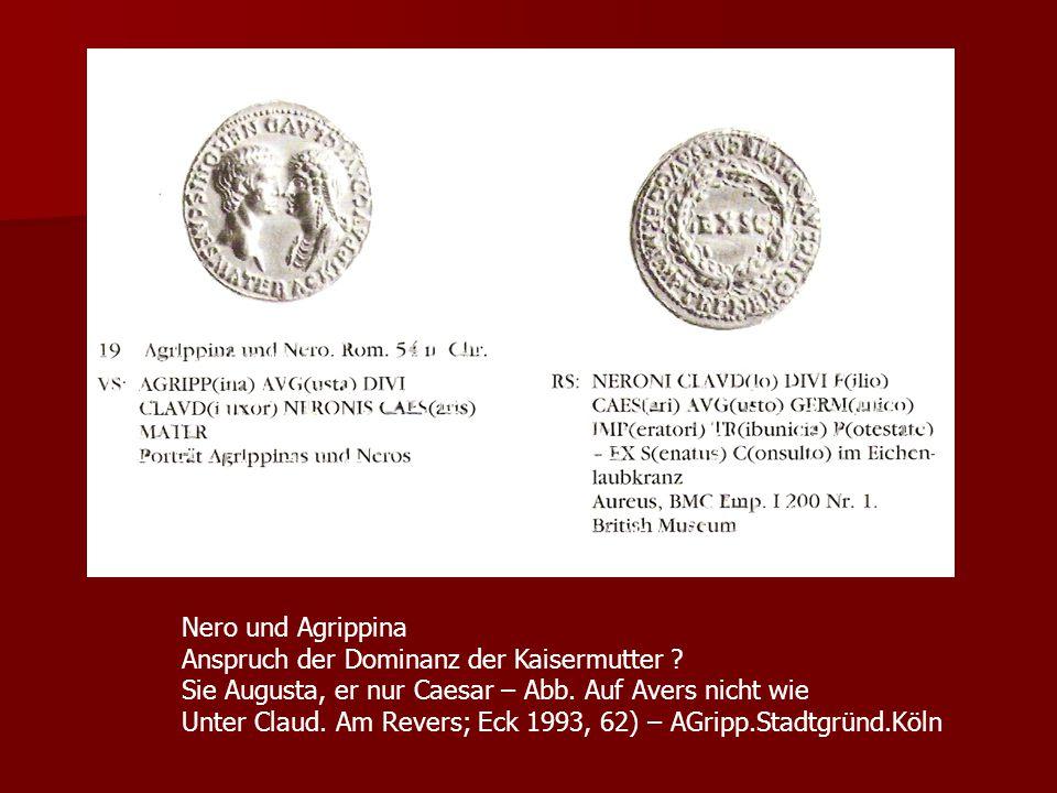 Nero und Agrippina Anspruch der Dominanz der Kaisermutter Sie Augusta, er nur Caesar – Abb. Auf Avers nicht wie.