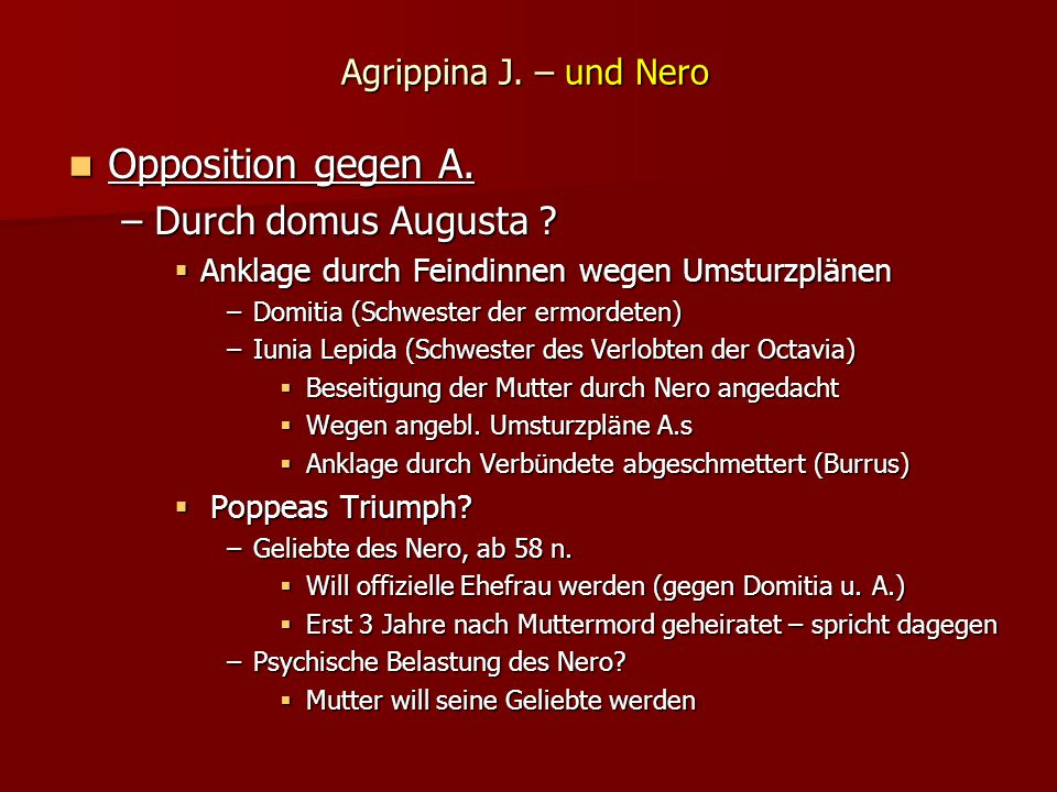 Opposition gegen A. Durch domus Augusta Agrippina J. – und Nero