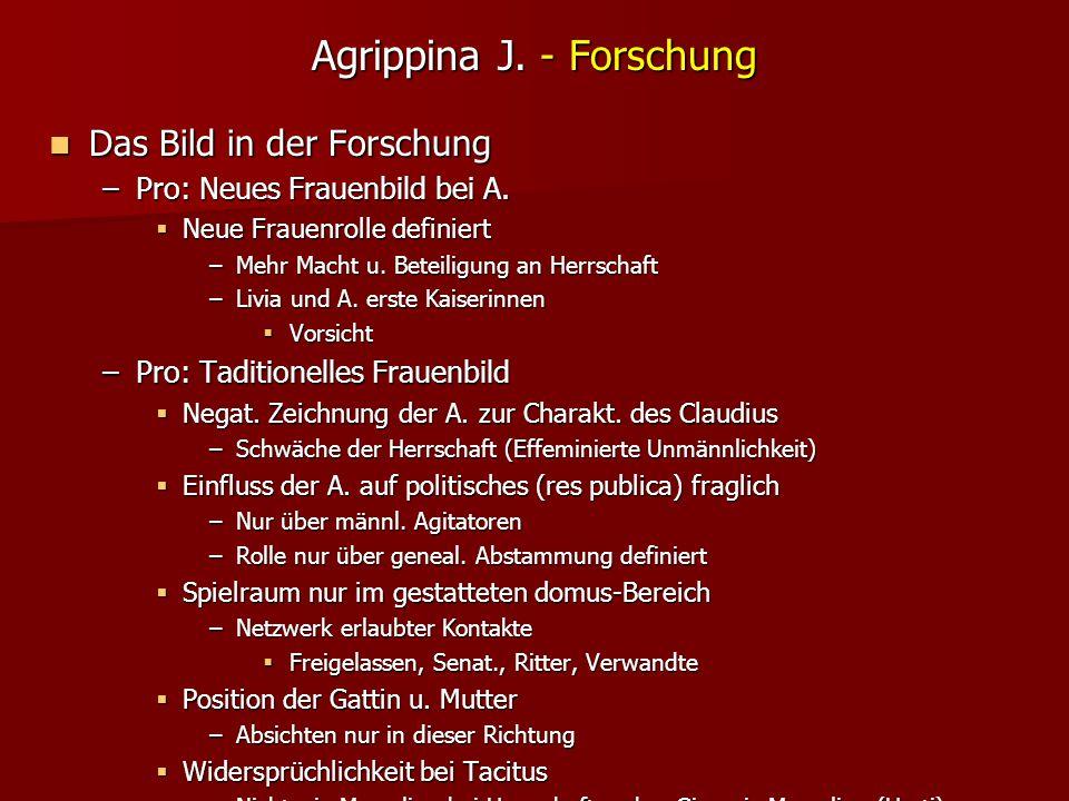 Agrippina J. - Forschung