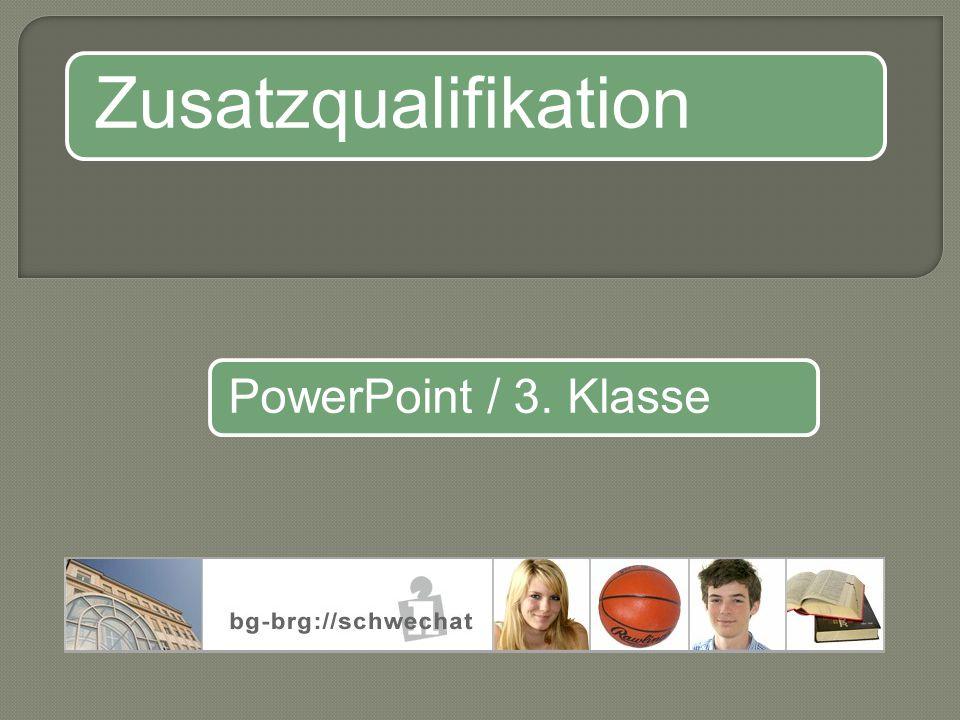 Zusatzqualifikation PowerPoint / 3. Klasse