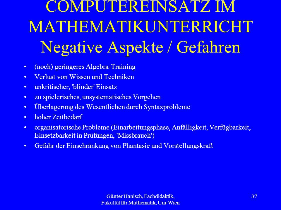COMPUTEREINSATZ IM MATHEMATIKUNTERRICHT Negative Aspekte / Gefahren
