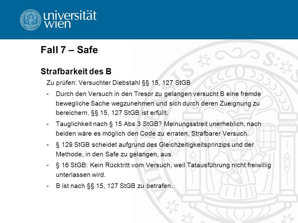 Fall 7 – Safe Strafbarkeit des B