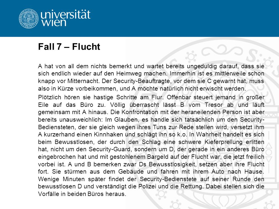Fall 7 – Flucht
