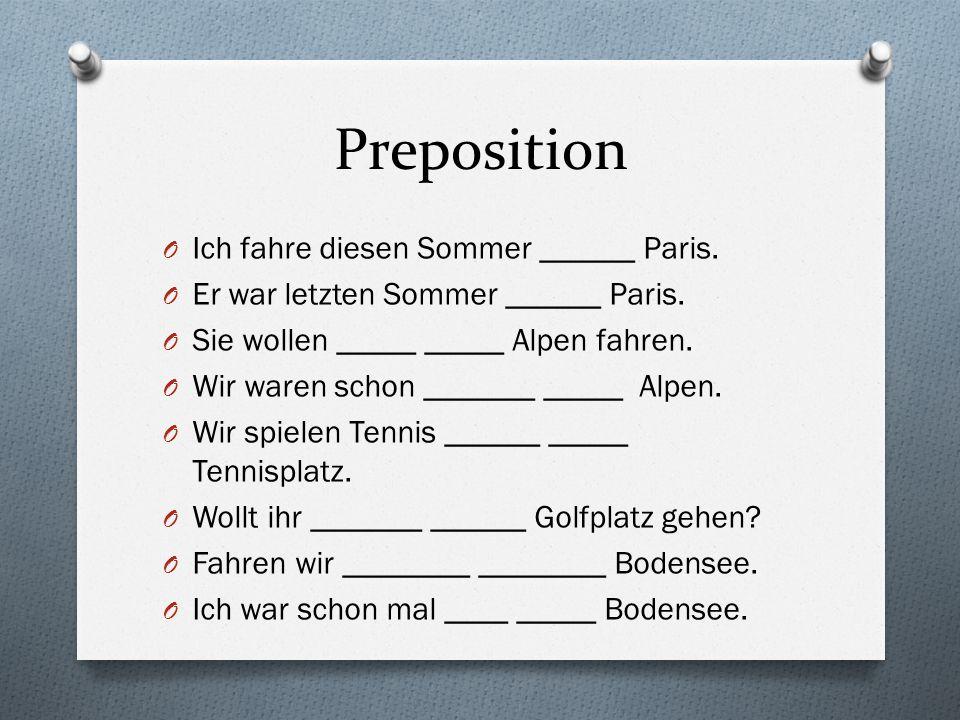Preposition Ich fahre diesen Sommer ______ Paris.