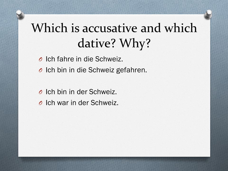 Which is accusative and which dative Why