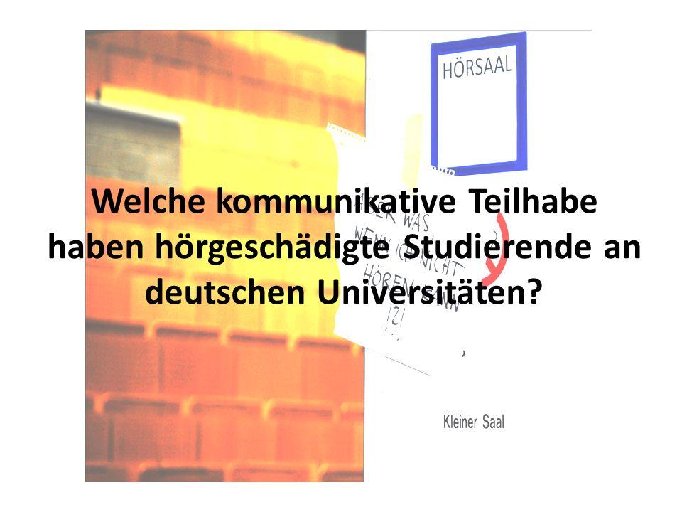 Welche kommunikative Teilhabe haben hörgeschädigte Studierende an deutschen Universitäten