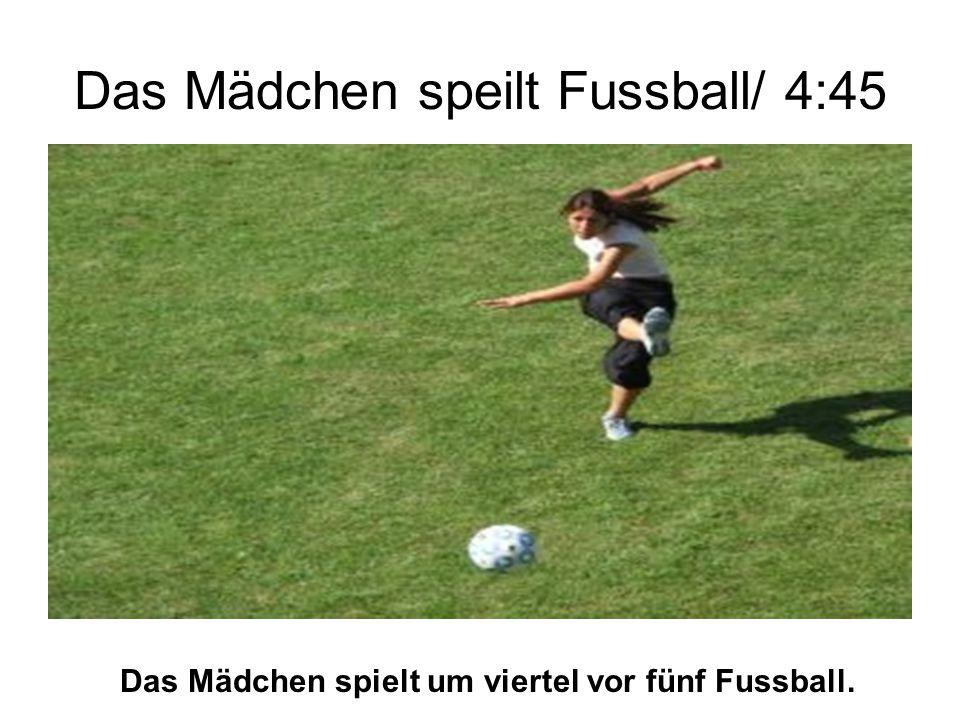 Das Mädchen speilt Fussball/ 4:45