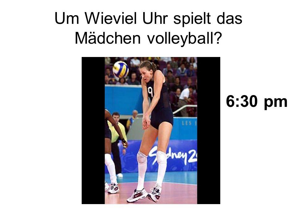 Um Wieviel Uhr spielt das Mädchen volleyball