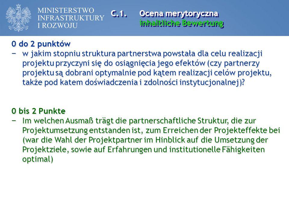 C.1. Ocena merytoryczna inhaltliche Bewertung. 0 do 2 punktów.