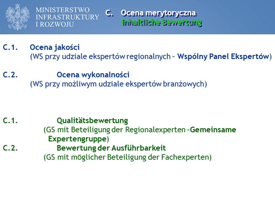 Ocena merytoryczna inhaltliche Bewertung. C.1. Ocena jakości. (WS przy udziale ekspertów regionalnych – Wspólny Panel Ekspertów)