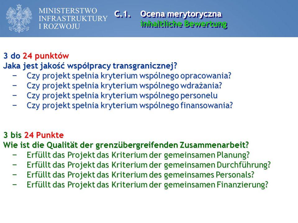 C.1. Ocena merytoryczna inhaltliche Bewertung. 3 do 24 punktów. Jaka jest jakość współpracy transgranicznej