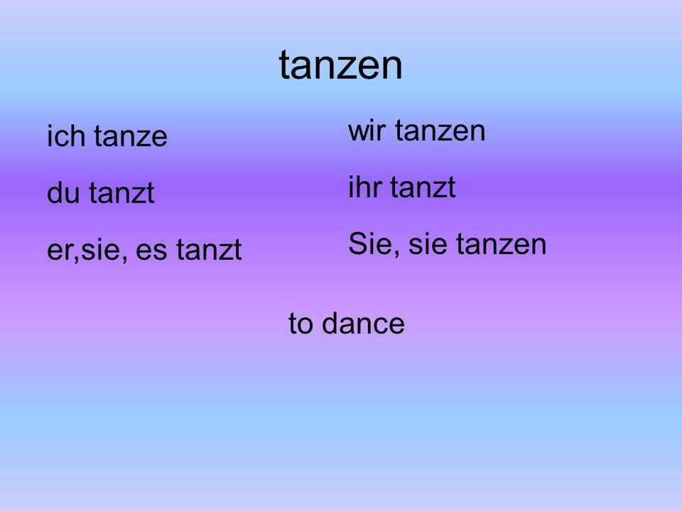 tanzen wir tanzen ich tanze ihr tanzt du tanzt Sie, sie tanzen