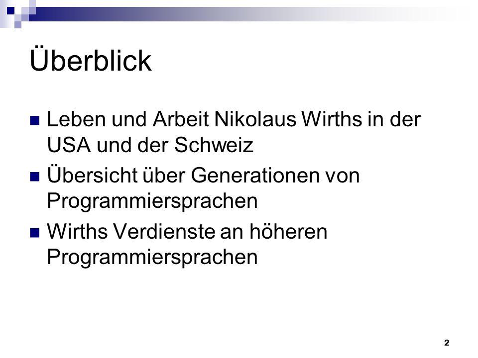 Überblick Leben und Arbeit Nikolaus Wirths in der USA und der Schweiz