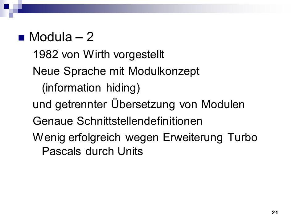 Modula – 2 1982 von Wirth vorgestellt Neue Sprache mit Modulkonzept