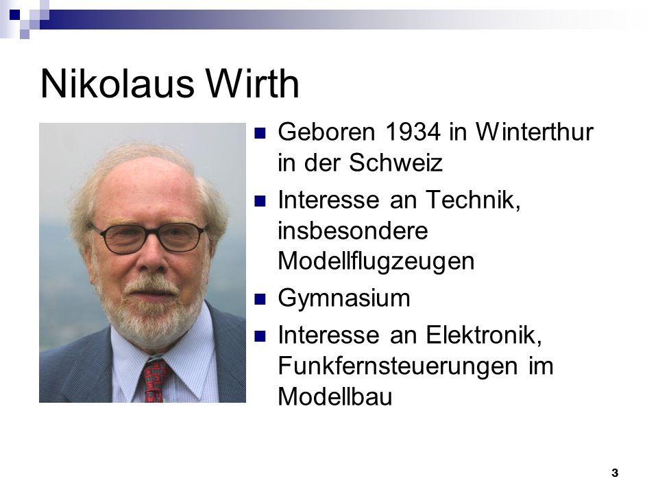 Nikolaus Wirth Geboren 1934 in Winterthur in der Schweiz