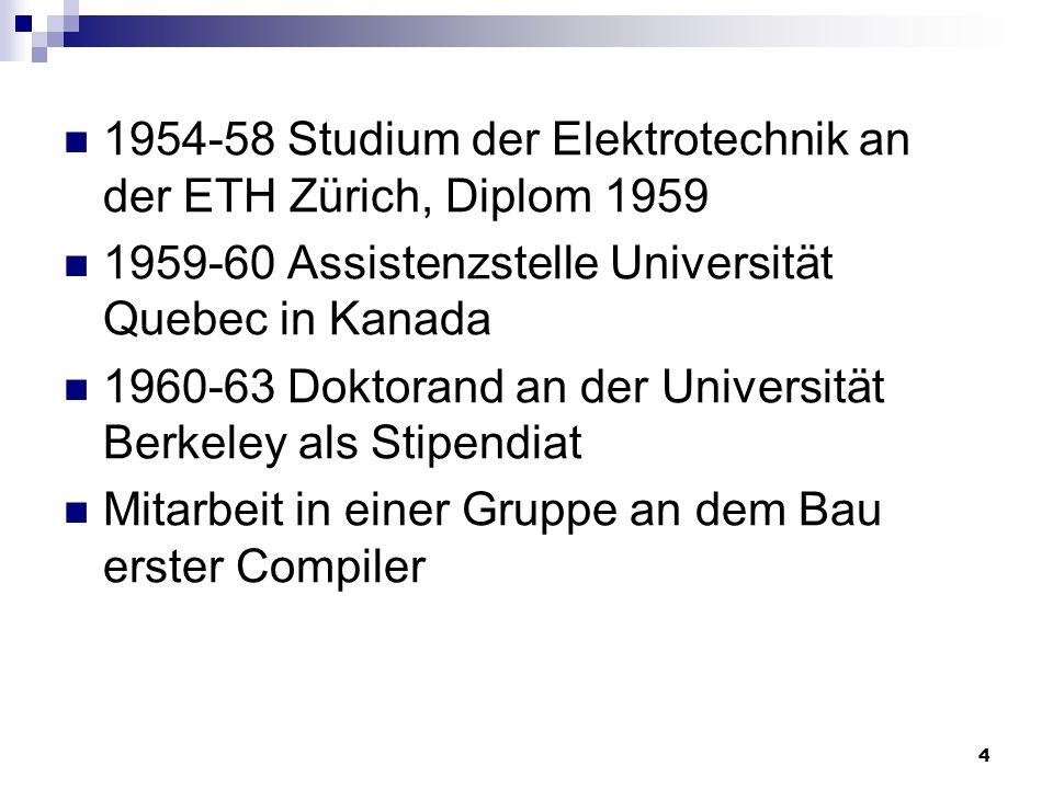 1954-58 Studium der Elektrotechnik an der ETH Zürich, Diplom 1959