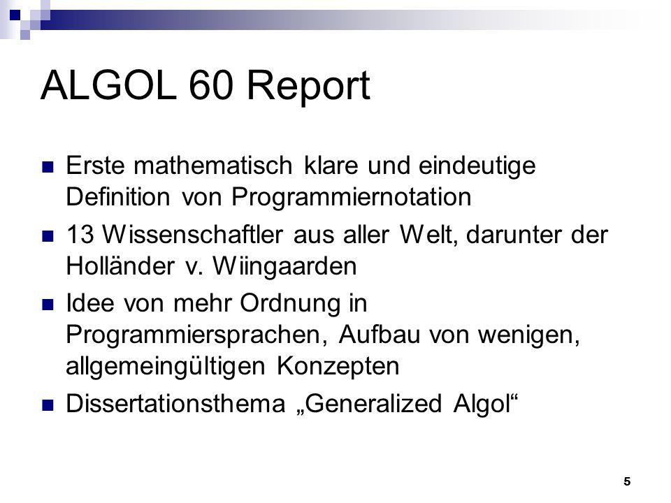 ALGOL 60 Report Erste mathematisch klare und eindeutige Definition von Programmiernotation.