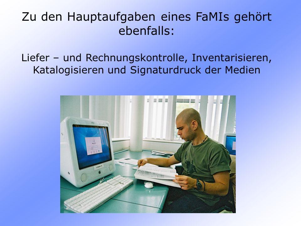 Zu den Hauptaufgaben eines FaMIs gehört ebenfalls: