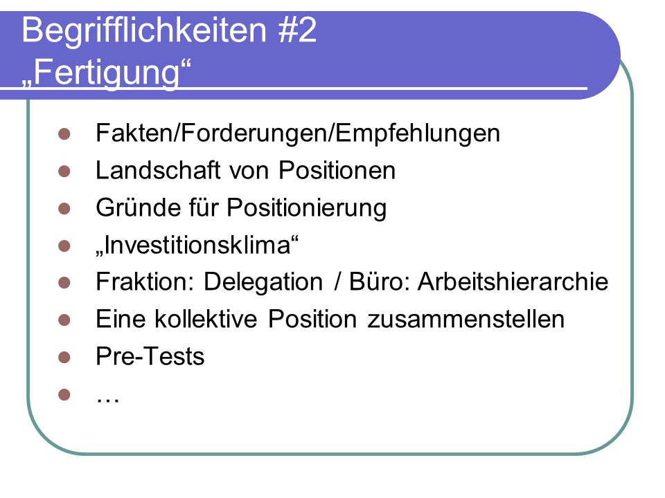 """Begrifflichkeiten #2 """"Fertigung"""