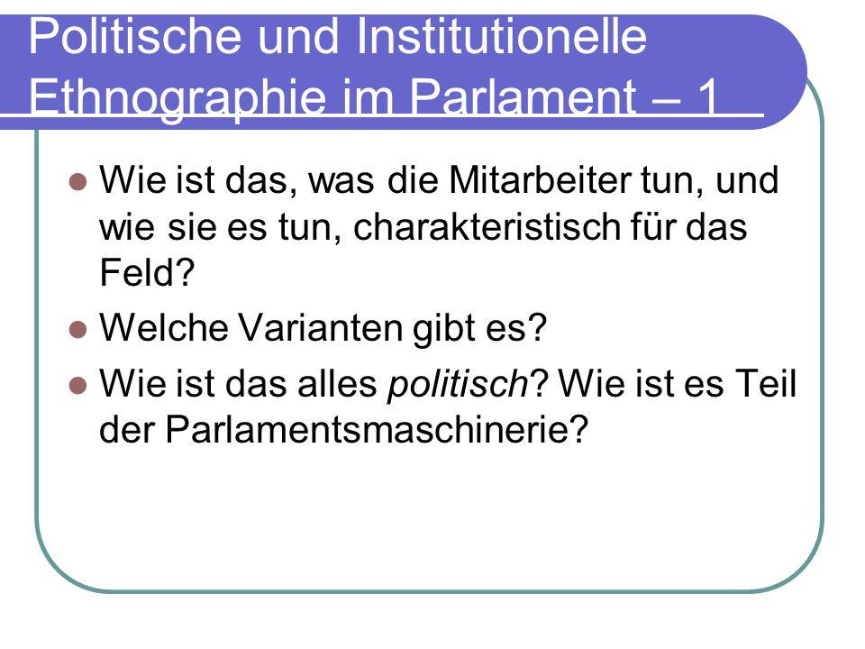 Politische und Institutionelle Ethnographie im Parlament – 1