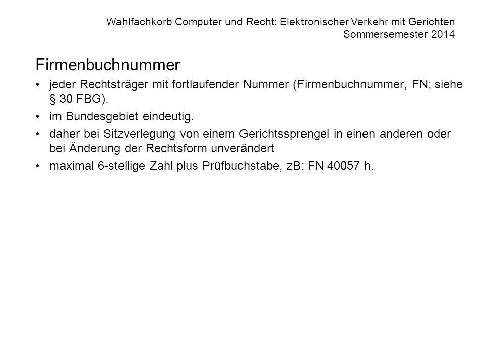Firmenbuchnummer jeder Rechtsträger mit fortlaufender Nummer (Firmenbuchnummer, FN; siehe § 30 FBG).