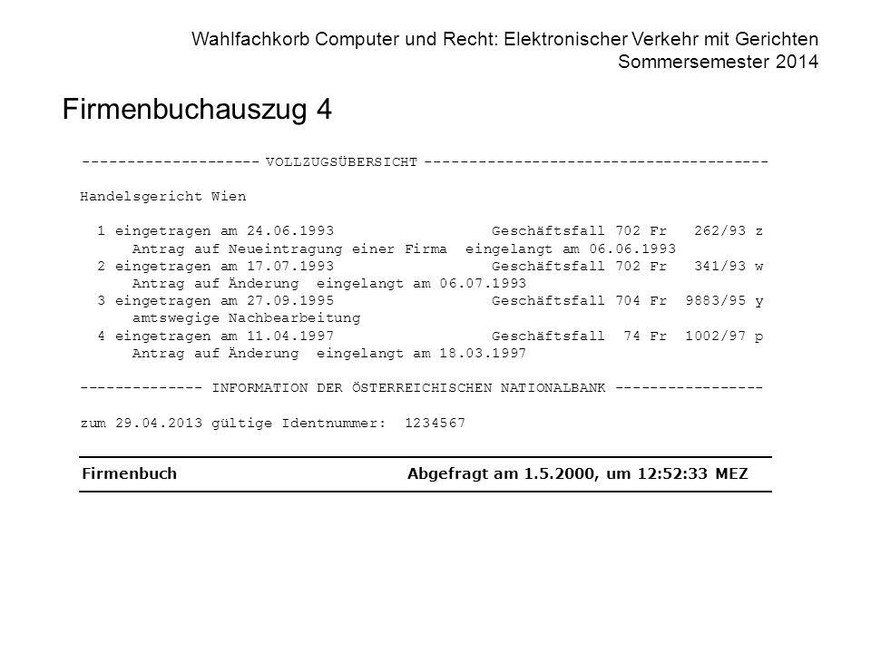 Firmenbuchauszug 4 -------------------- VOLLZUGSÜBERSICHT --------------------------------------- Handelsgericht Wien.